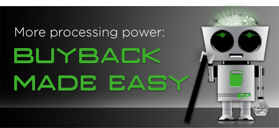 More processing power: BUYBACK MADE EASY